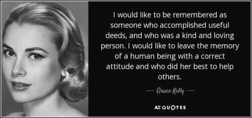 quote-i-would-like-to-be-remembered-as-someone-who-accomplished-useful-deeds-and-who-was-a-grace-kelly-63-36-99